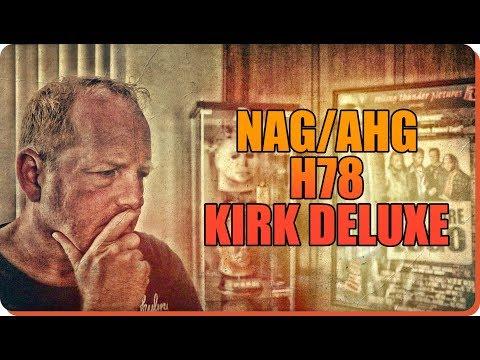 NAG/AHG H78 Kirk Deluxe Unboxing.. Kinda
