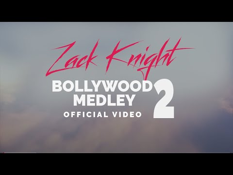 Zack Knight - Bollywood Medley / Mashup Pt 2