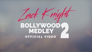 Zack Knight - Bollywood Medley Pt 2