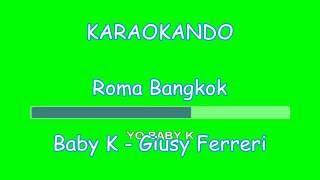 Karaoke - Roma Bangkok - Baby K - Giusy Ferreri ( Testo Sincro )