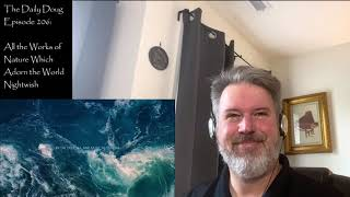 The Daily Doug: All the Works of Nature Which Adorn the World (Nightwish) Reaction | (Ep 206)