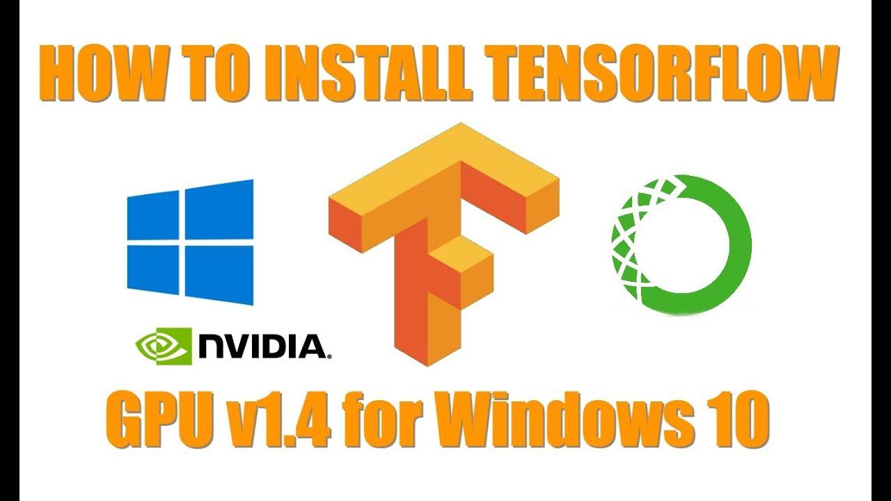 How To Install TensorFlow (GPU version 1 4) on Windows 10