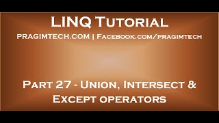 Part 27   Union, Intersect and Except operators in LINQ