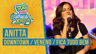 FM O Dia - Anitta - Downtown / Veneno / Fica Tudo Bem / Faixa Bônus