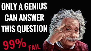 ONLY A GENIUS CAN ANSWER THIS QUESTION | intelligence Test | Brain Teasing Question