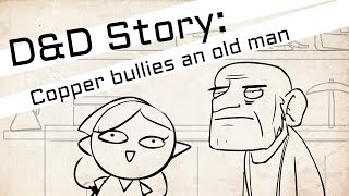 D&D Animated Story - Copper the rogue bullies the elderly