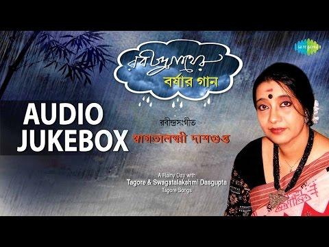Monsoon Special By Tagore & Swagatalakshmi Dasgupta | Oi Aase Oi Oti Bhairab Harashe | Audio Jukebox