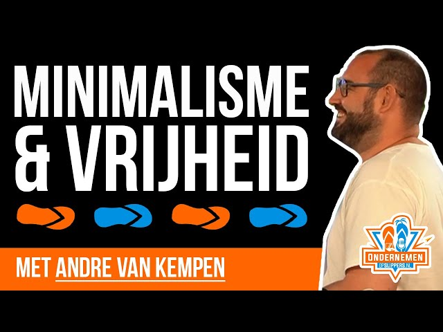 Minimalisme & Vrijheid met André van Kempen