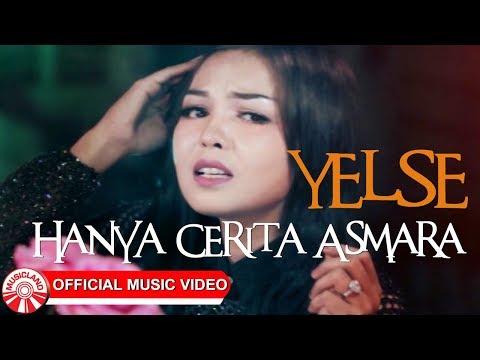 Yelse - Hanya Cerita Asmara [Official Music Video HD]