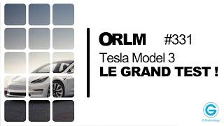 ORLM-331 : Tesla Model 3, Le grand test !