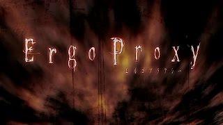 Kiri --- Ergo Proxy Opening [Full]