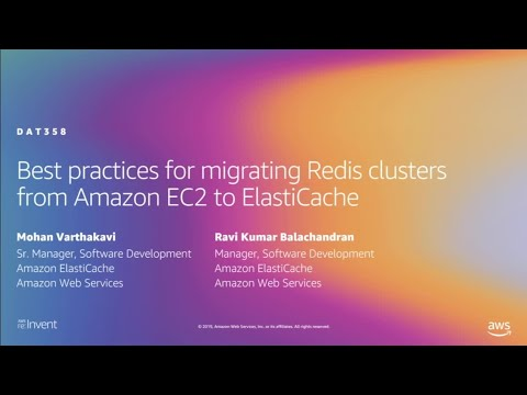 AWS re:Invent 2019: Best practices: migrating Redis clusters from Amazon EC2 to ElastiCache (DAT358)