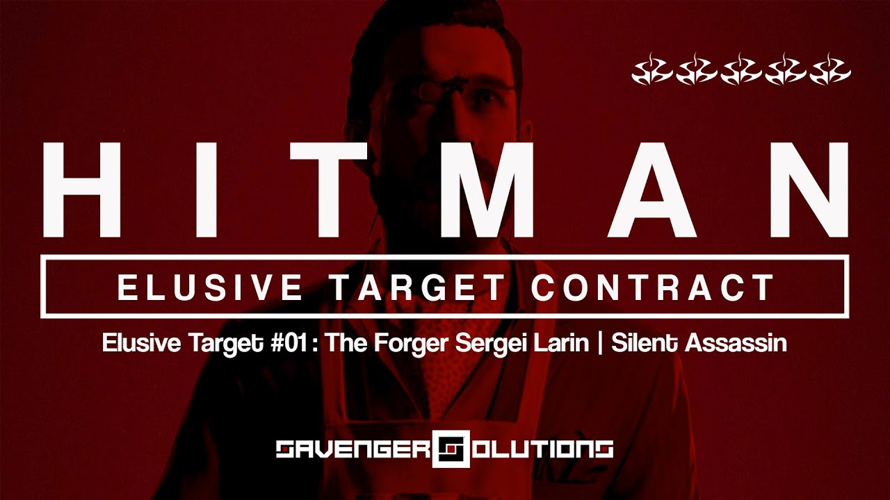 Download HITMAN | Elusive Target #01 - The Forger: Sergei Larin - SILENT ASSASSIN | PS4