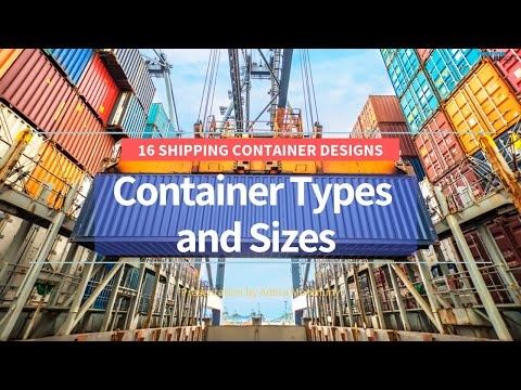 16 Types of Shipping Container Designs