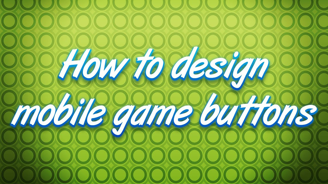 How to design professional looking mobile game buttons