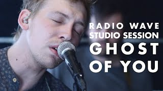 Radio Wave Studio Session: Ghost of You thumbnail