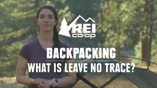 What is Leave No Trace? || REI