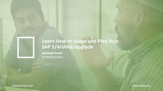 Webinar: Learn How to Plan Your S/4HANA Upgrade