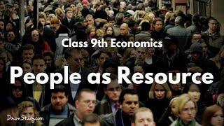 People as Resource : CBSE Class 9 Social Studies (Economics)