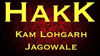 Hakk len lyi (2005 Version) -KAM LOHGARH Ft. Jagowale