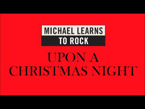 Michael Learns To Rock - Upon A Christmas Night