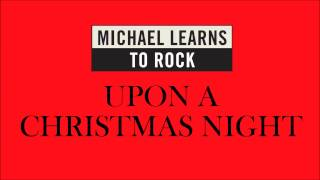 Watch Michael Learns To Rock Upon A Christmas Night video