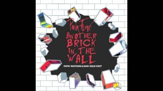Pink Floyd - Another Brick In The Wall (Dan Solo & Pato Watson Remix)