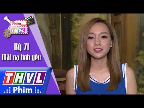 THVL | Phim trên THVL - Kỳ 71: Mặt nạ tình yêu: Diễn viên Băng Di