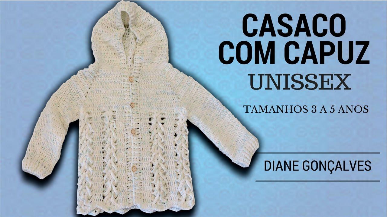 b5c70ea3f2 CASACO UNISSEX COM CAPUZ EM CROCHÊ TAMANHOS 3 AO 5 DIANE GONÇALVES ...