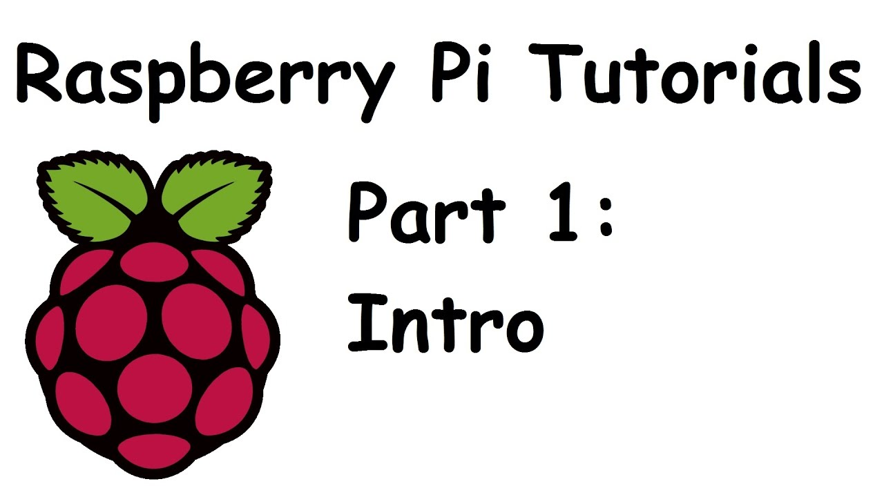 Introduction and Parts - Raspberry Pi and Python tutorials p 1