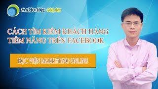 Cách Tìm Kiếm Khách Hàng Tiềm Năng Trên Facebook
