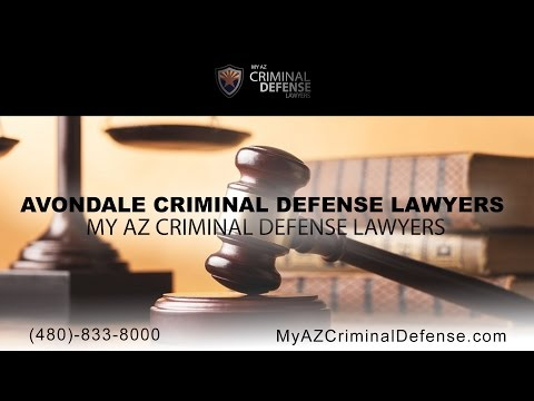 Avondale Criminal Defense Lawyers | My AZ Criminal Defense Lawyers