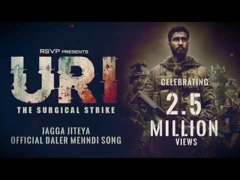 URI | The Surgical Strike | Jagga Jiteya | 2.5 Million Views | Daler Mehndi, Dee MC, Shashwat
