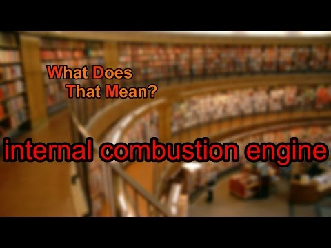 What does internal combustion engine mean?