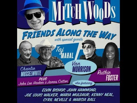 "Mitch Woods ""Friends Along The Way"" CD featuring Van Morrison, Taj Mahal and more!"