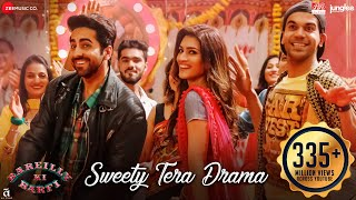 Sweety Tera Drama Song | Bareilly Ki Barfi