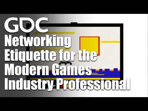 Networking Etiquette for the Modern Games Industry Professional