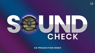 SOUND CHECK 2020 🚨🚨🚨 | DJ REMIX | SG PRODUCTION