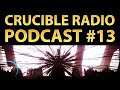 Crucible Radio Ep. 13 - Farewell, Year One (ft. Texas Prod, MTashed, Worn Out Pen, Invicta, Fizzor)