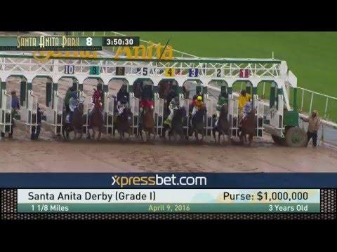 Santa Anita Derby (Gr. I) - Saturday, April 9, 2016 HD