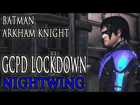 GCPD Lockdown w/ Nightwing (Batman: Arkham Knight DLC) - Let's Play! Gameplay Walkthrough (PS4)