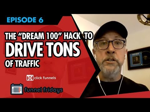"Hacking The ""Dream 100"" - Funnel Fridays - Episode #06"