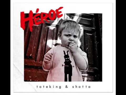 Tote King & Shotta - Héroe (2012) (Disco Completo)(Link de Descarga)