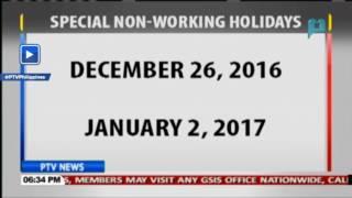 December 26, 2016 at January 2, 2017, idineklara bilang mga special non-working holiday