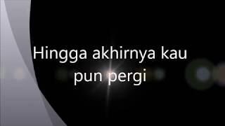 Cakra Khan (Setelah Kau Tiada) Lirik Video