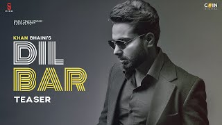 New Punjabi Songs 2021 | Dilbar (Teaser) Khan Bhaini | Gur Sidhu Latest Punjabi Song Sukh Sanghera