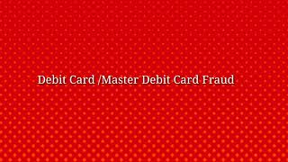 Debit card/ credit card fraud calls recorded