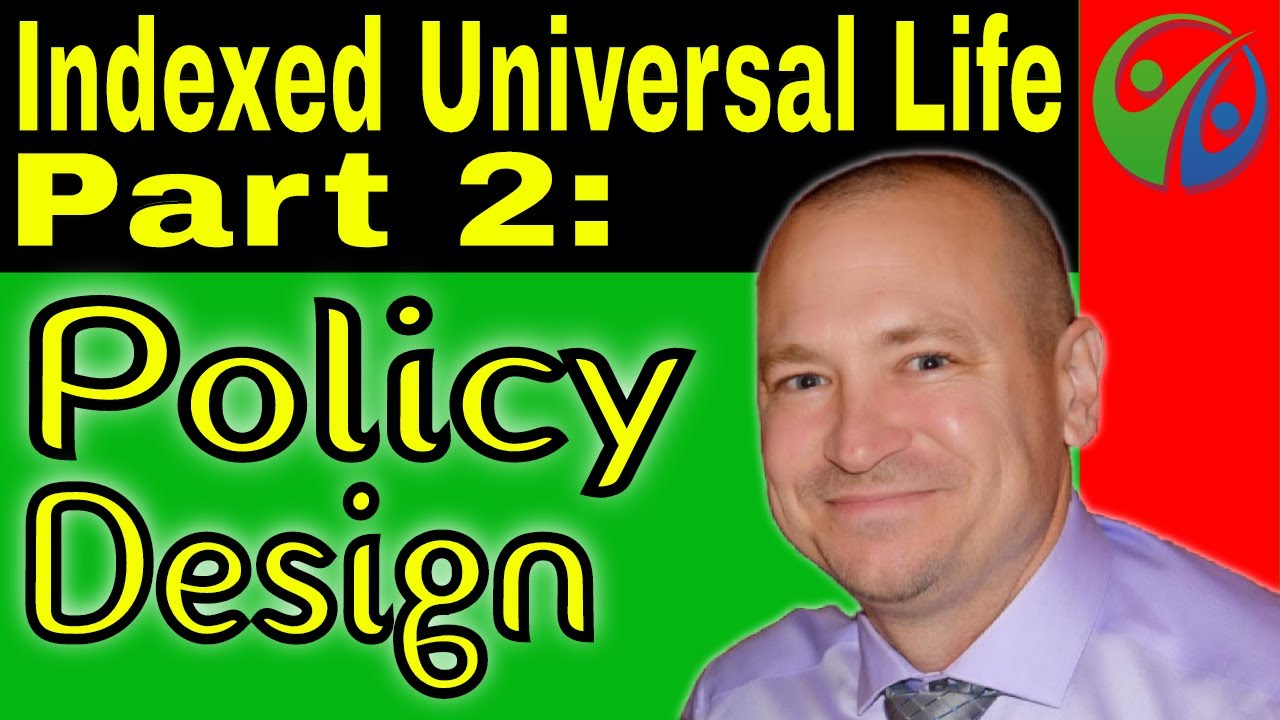 IUL Part 2 - Indexed Universal Life Insurance: Policy ...