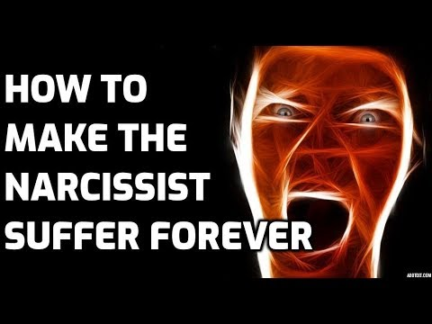 How To Make The Narcissist Suffer Forever Youtube