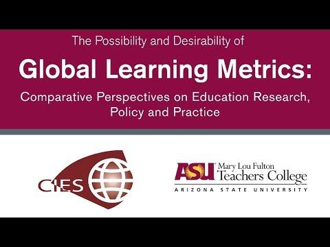 "CIES Fall Symposium Plenary #1 ""Are Global Learning Metrics Desirable?"""